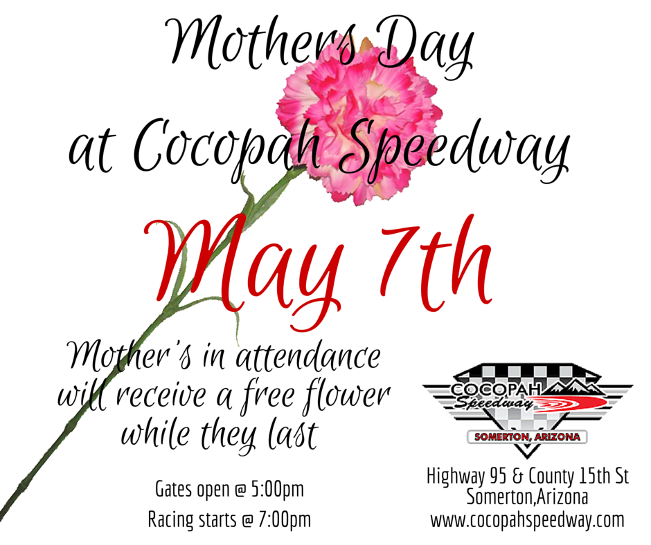 Mothers Day @ Cocopah Speedway Saturday Night
